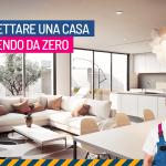 Progettare e ristrutturare una nuova casa partendo da zero - ISprogettazione